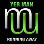 Yer Man: Running Away