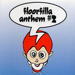 FLOORFILLA - Anthem #2 (Front Cover)