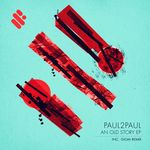 PAUL2PAUL - An Old Story EP (Front Cover)