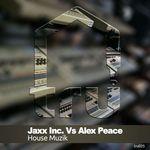 ALEX PEACE/JAXX INC - House Muzik (Front Cover)