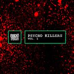 VARIOUS - Psycho Killers Vol 1 (Explicit) (Front Cover)