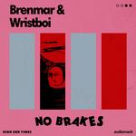 BRENMAR/WRISTBOI - No Brakes (Front Cover)
