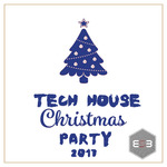 VARIOUS - Tech House Christmas Party 2017 (Front Cover)