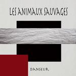 LES ANIMAUX SAUVAGES - Danseur (Front Cover)