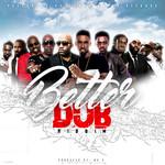 VARIOUS - Better Dub Riddim (Front Cover)