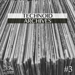 VARIOUS - Technoid Archives #3 (Front Cover)
