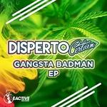 DISPERTO CERTAIN - Gangsta Badman EP (Front Cover)