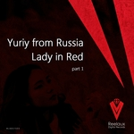 YURIY FROM RUSSIA - Lady In Red Part 1 (Front Cover)