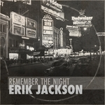 ERIK JACKSON - Remember The Night (Front Cover)