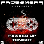 PROGAMERS - Fucked Up Tonight (Front Cover)