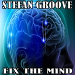 STEFAN GROOVE - Fix The Mind (Front Cover)