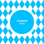 CHARUN - Idiotic (Front Cover)