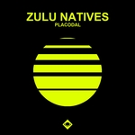 ZULU NATIVES - Placodal (Front Cover)