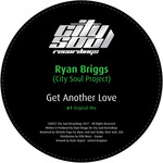 RYAN BRIGGS (CITY SOUL PROJECT) - Get Another Love (Front Cover)