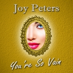 JOY PETERS - You're So Vain (Front Cover)