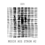 Musik Aus Strom Vol 2