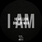 16 MILLION DOLLAR MAN - I Am (Front Cover)