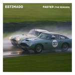 ESTIMADO - Faster (Remixes) (Front Cover)