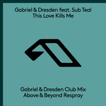 GABRIEL & DRESDEN feat SUB TEAL - This Love Kills Me (The Respray) (Front Cover)