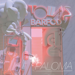 TOMAS BARFOD - Paloma (Front Cover)