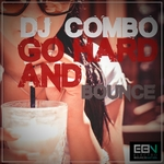 DJ COMBO - Go Hard & Bounce (Front Cover)