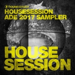VARIOUS - Housesession ADE 2017 Sampler (Front Cover)