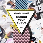 GIORGIA ANGIULI - Around Your Space EP (Front Cover)