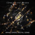 BRAIN CRISIS/HECTIX/OZMA - Ignescent 020 (Front Cover)
