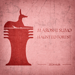 MAROSHI SUMO - Haunted Forest (Front Cover)