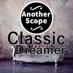 ANOTHER SCOPE - Classic Dreamer (Front Cover)