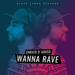 ENRICO D'AMICO - Wanna Rave (Front Cover)