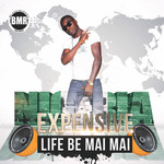 EXPENSIVE - Life No Be Mai Mai (Front Cover)