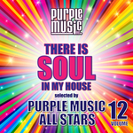 VARIOUS - There Is Soul In My House: Purple Music All Stars Vol 12 (Front Cover)