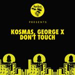 KOSMAS/GEORGE X - Don't Touch (Front Cover)