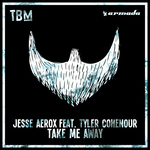 JESSE AEROX feat TYLER COHENOUR - Take Me Away (Front Cover)