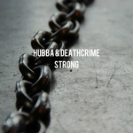 HUBBA/DEATHCRIME - Strong (Explicit) (Front Cover)
