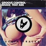 GROOVE CONTROL - Shake That Ass (Front Cover)