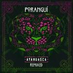 PORANGUI - Ayahuasca Remixed (Front Cover)