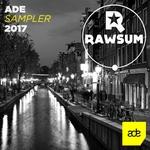 Rawsum ADE Sampler 2017