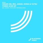 CESAR DEL RIO/ANGEL MORA/TATSU - Three Aces EP (Front Cover)