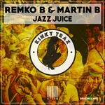 REMKO B & MARTIN B - Jazz Juice (Front Cover)