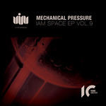 MECHANICAL PRESSURE - I'am Space EP Vol 9 (Front Cover)
