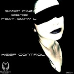 DIONIGI & SIMON FAZ feat DANY L - Keep Control (Front Cover)