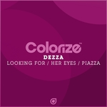 DEZZA - Looking For/Her Eyes/Piazza (Front Cover)