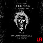 FEONIX - The Uncomfortable Silence (Front Cover)