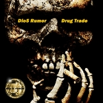 DIO5 RUMOR - Drug Trade (Front Cover)