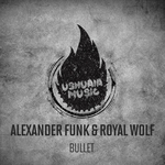 ALEXANDER DE FUNK/ROYAL WOLF - Bullet (Front Cover)