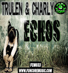 TRULEN & CHARLY - Echos (Front Cover)