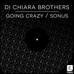 Di Chiara Brother's: Going Crazy/Sonus