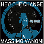 Hey! The Change